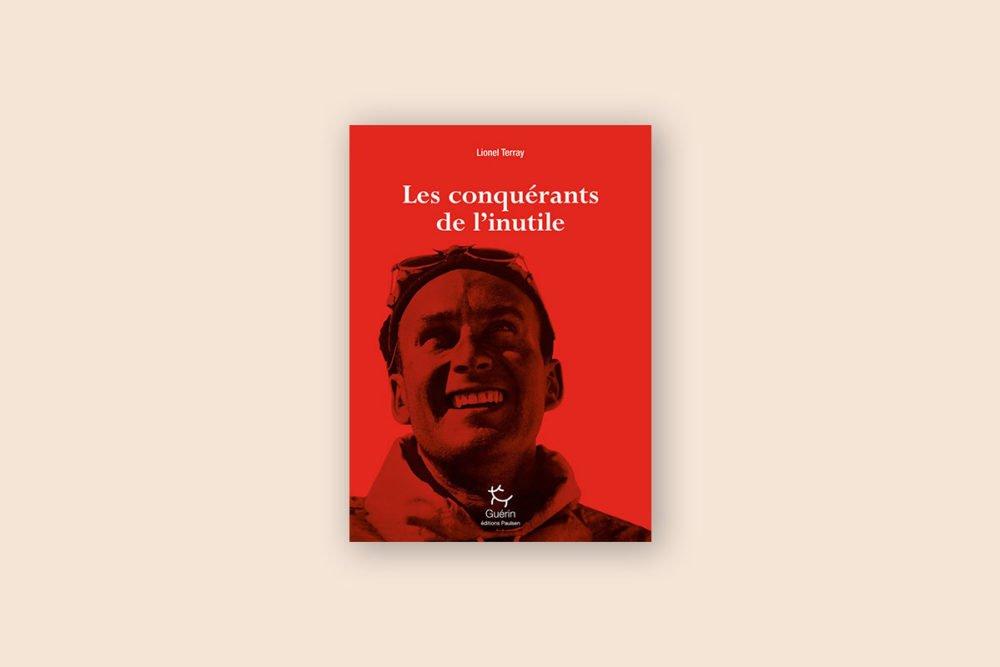 Livres voyage aventure à livre 1/100 — Les conquérants de l'inutile— Lionel Terray (1961)