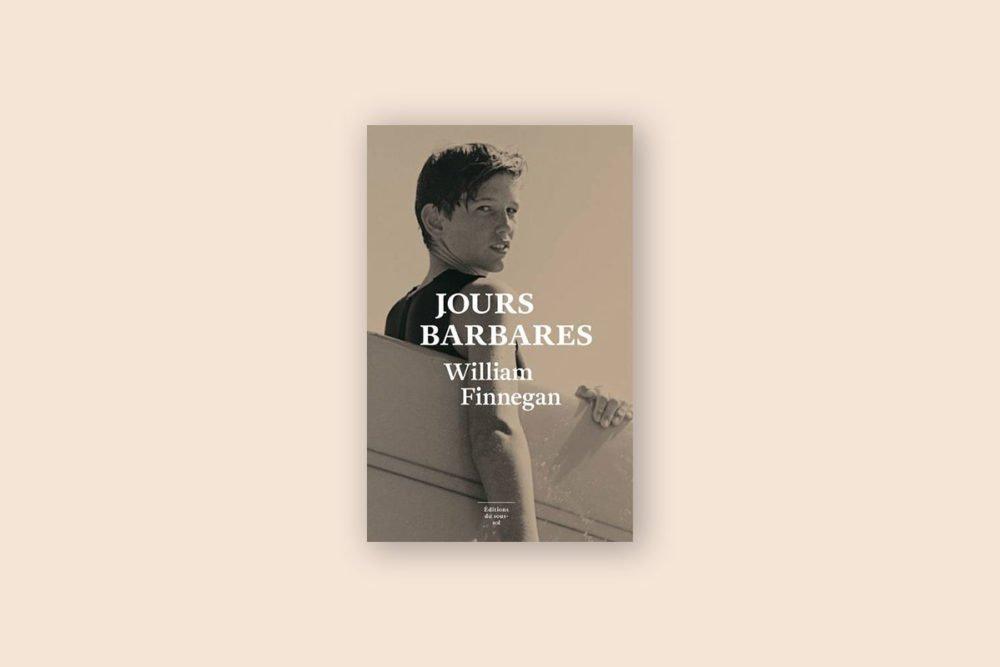 Livres voyage aventure à lire 16/100 — Jours barbares — William Finnegan (2015)