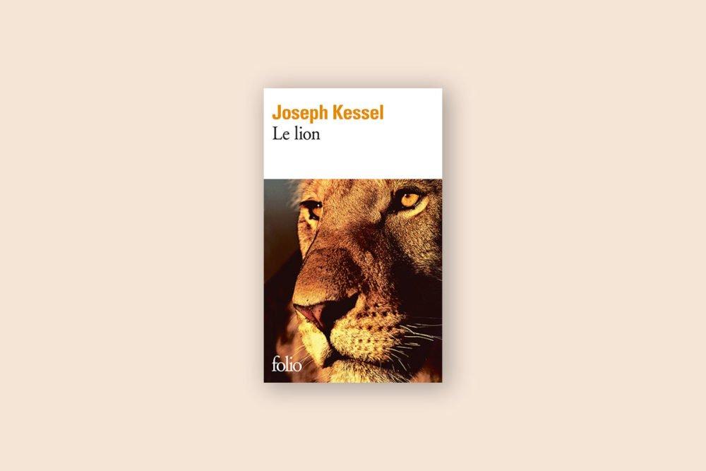 Livre voyage aventure 20/100 — Le Lion — Joseph Kessel (1958)