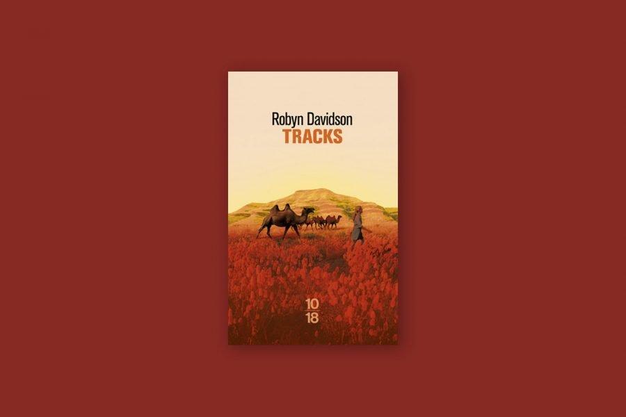 100 livres voyage aventure 36/100 — Tracks — Robyn Davidson (1980)