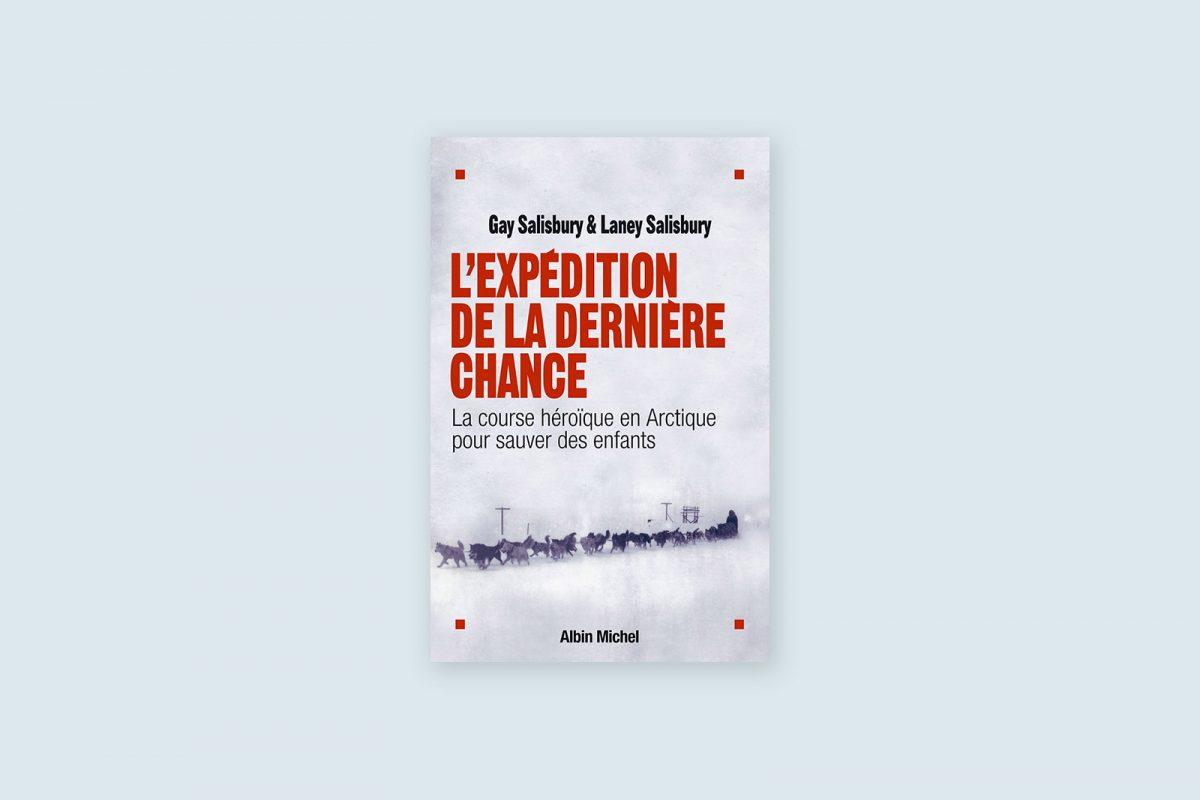 Livre à lire 58/100 — L'expédition de la dernière chance —Gay & Laney Salisbury (2004)