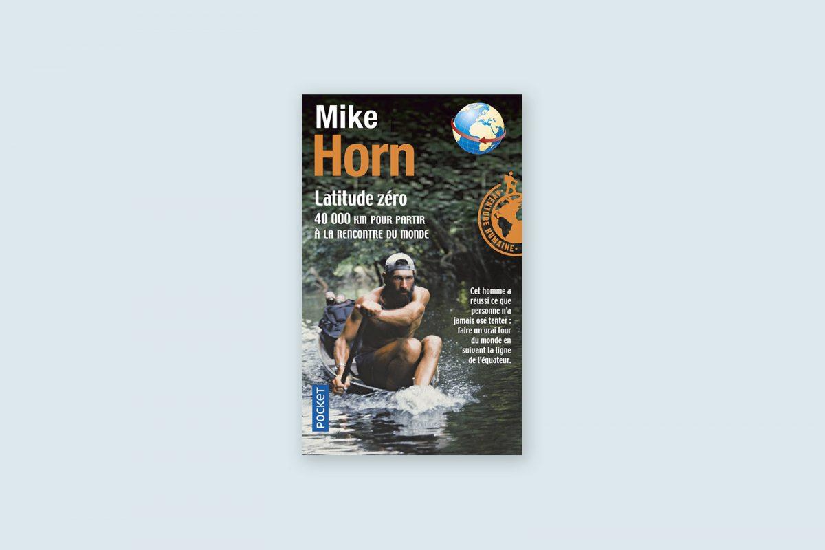 Livres voyage aventure 51/100 — Latitude zéro — Mike Horn (2001)