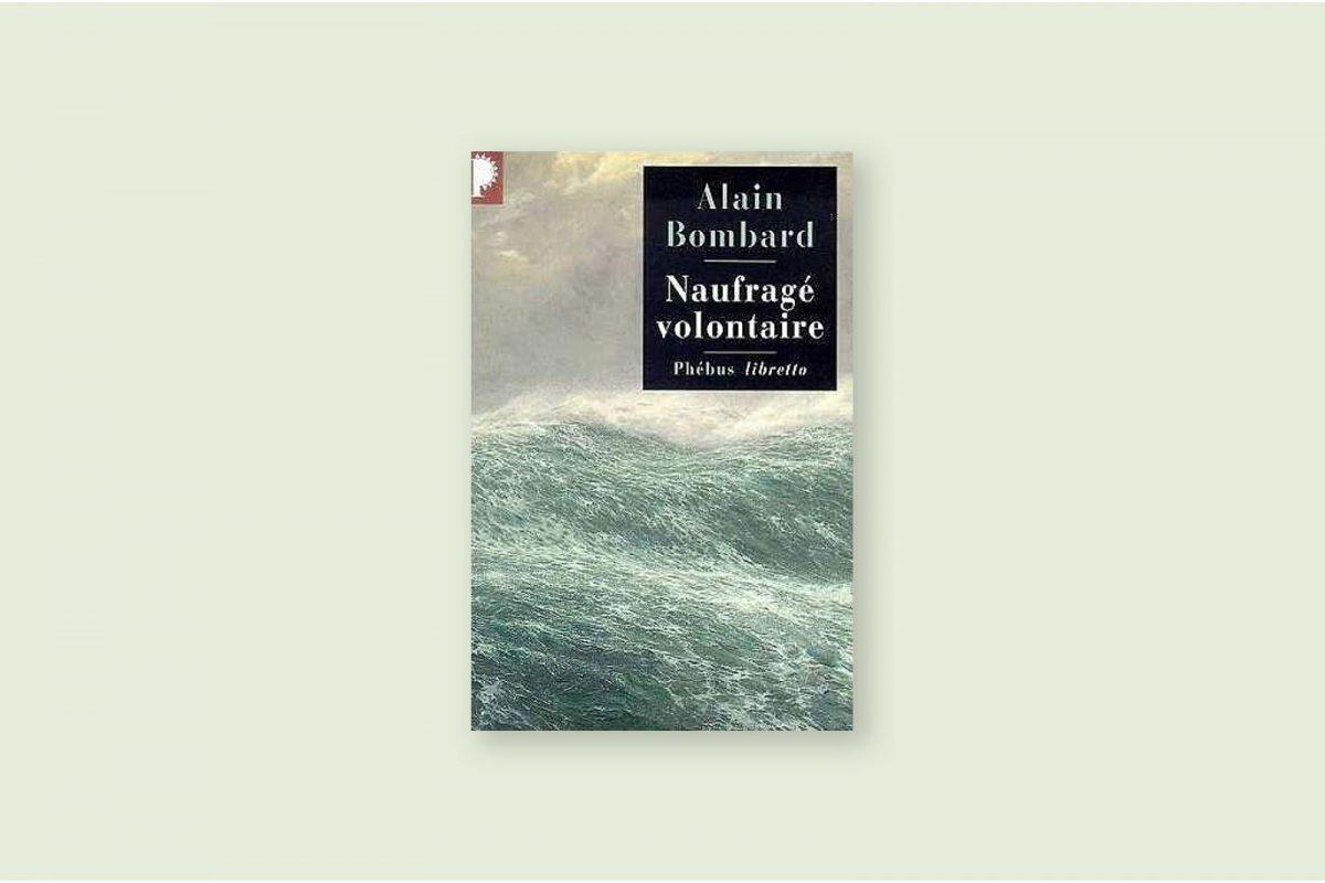 Livre voyage aventure 62/100 — Naufragé volontaire — Alain Bombard (1953)