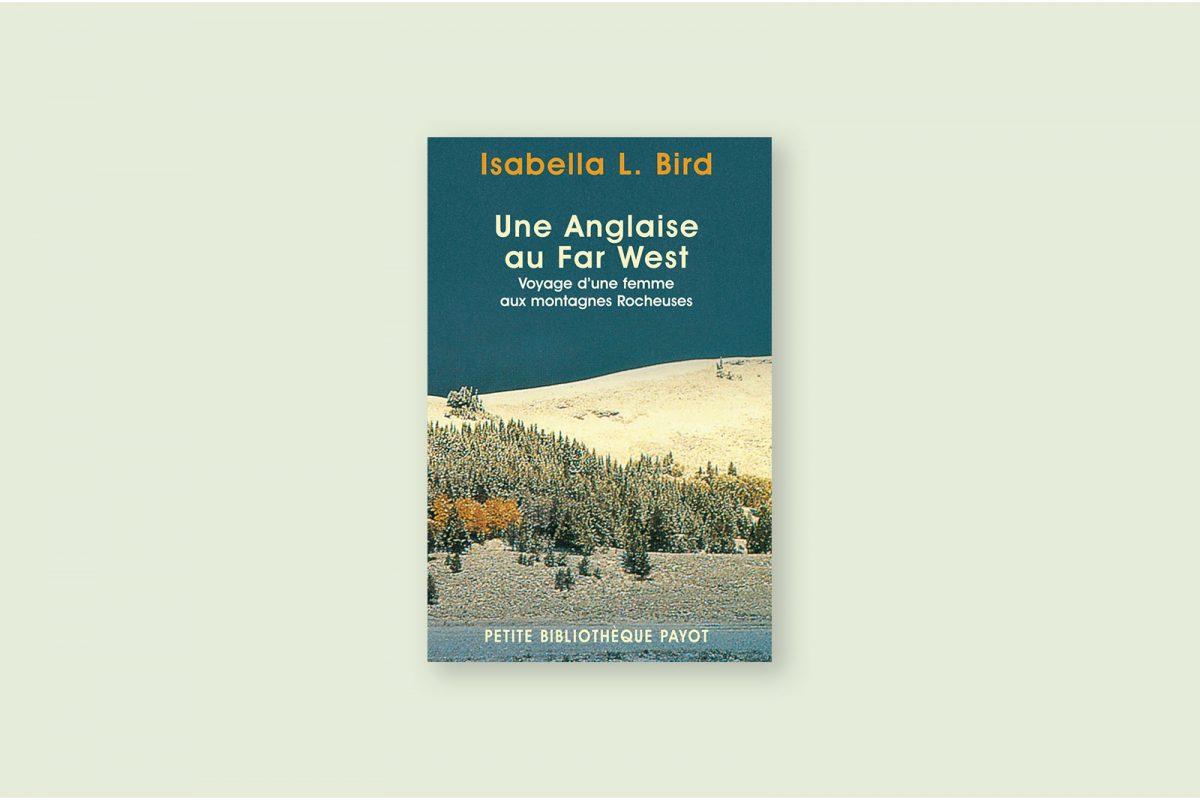 Livre voyage aventure 63/100 — Une Anglaise au Far West — Isabella Bird (1879)