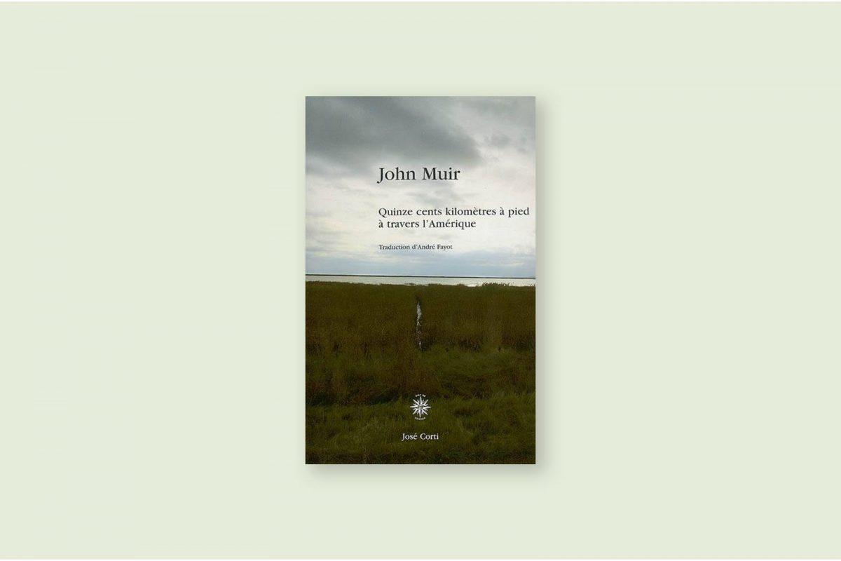 74/100 — Quinze cents kilomètres à pied à travers l'Amérique — John Muir (1916)