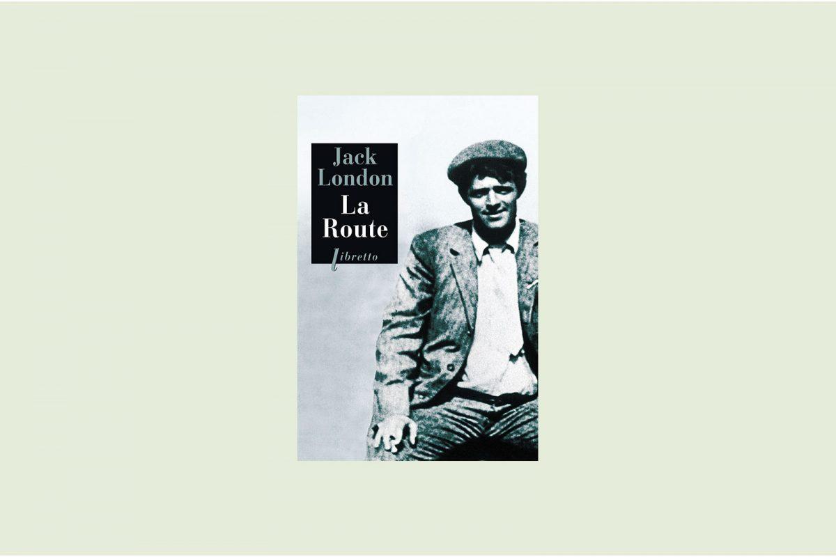 Livre voyage aventure 65/100 — La route ou Les vagabonds du rail — Jack London (1907)