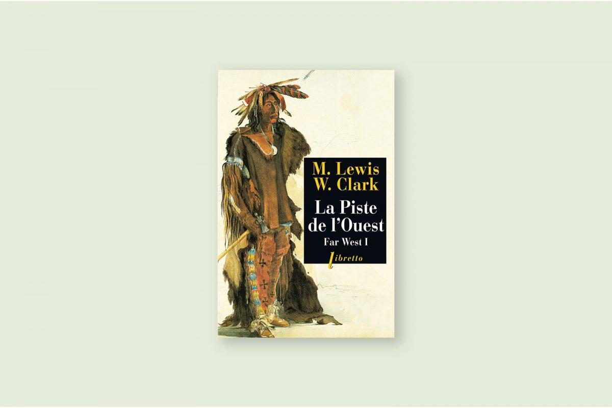 75/100 — Far West, ou l'Expédition Lewis et Clark — Lewis et Clark (1805)