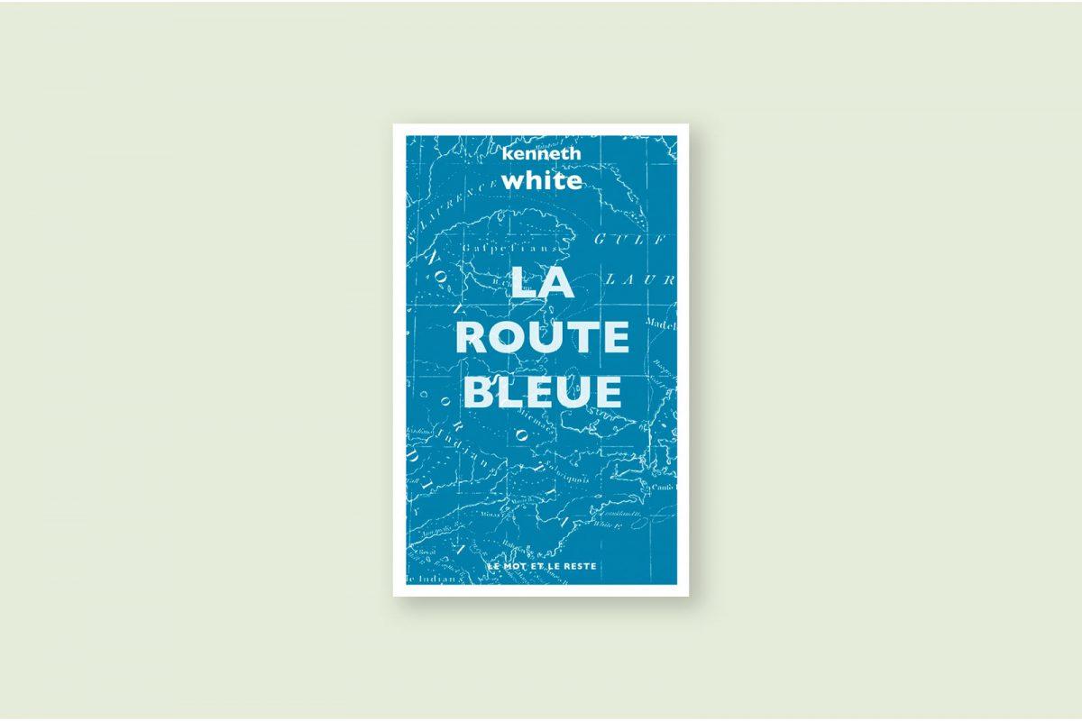 Livre à lire 79/100 — La Route Bleue — Kenneth White (1983)