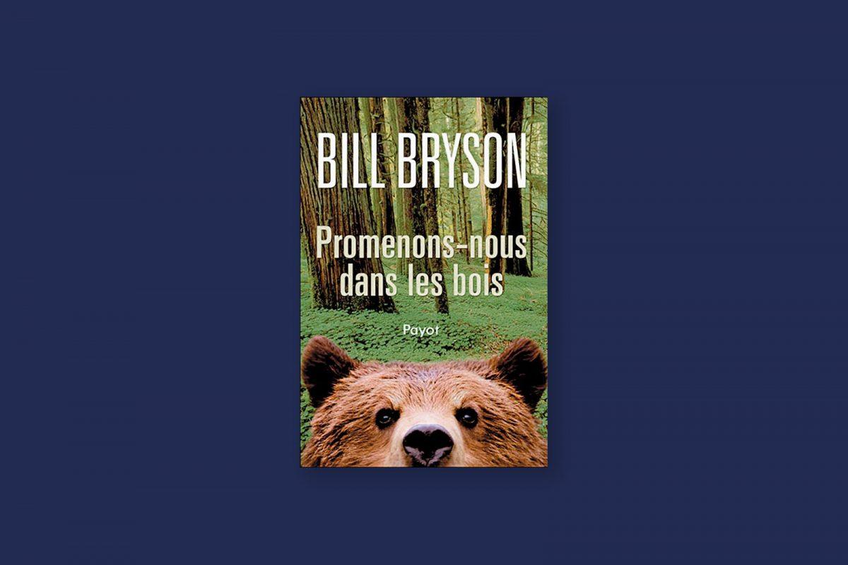 Livre aventure et voyage 92 : Promenons nous dans les bois — Bill Bryson (1997)