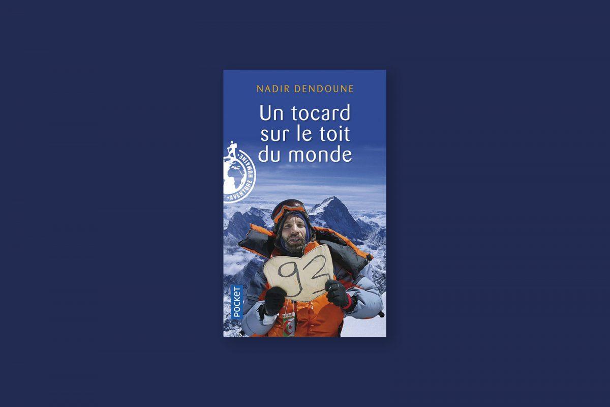 Livre aventure et voyage 89/100 — Un tocard sur le toit du monde — Nadir Dendoune (2010)