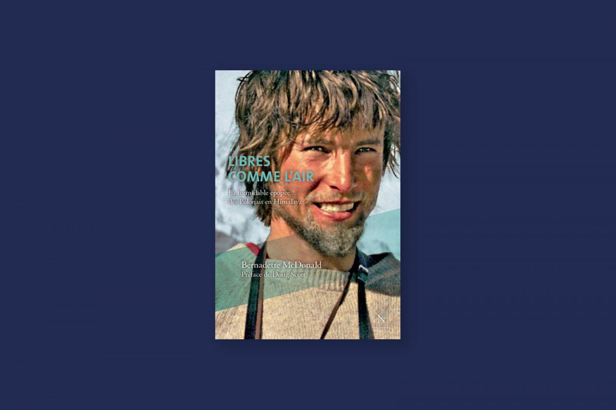 99/100 — Libres comme l'air, du rideau de fer aux neiges de l'Himalaya — Bernadette McDonald (2014)