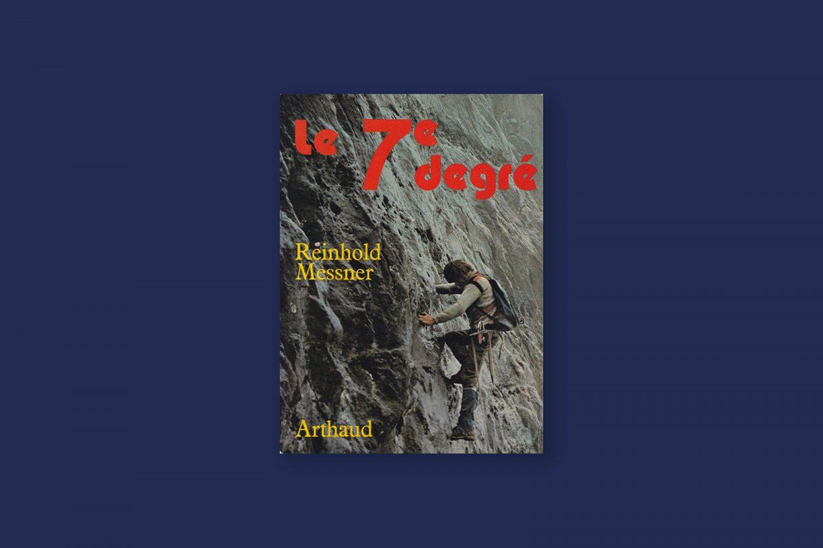 100/100 — Le 7e degré - Reinhold Messner (1975)