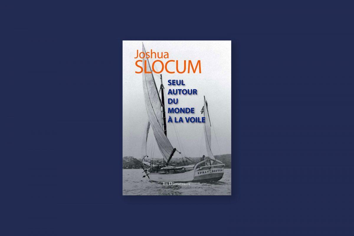 98/100 — Seul autour du monde sur un voilier de onze mètres — Captain Joshua Slocum (1900)
