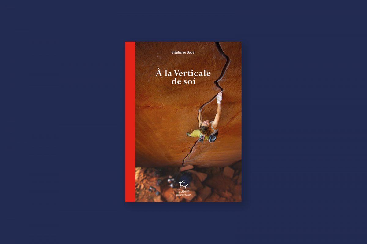Livre aventure et voyage 91 : À la verticale de soi — Stéphanie Bodet (2016)