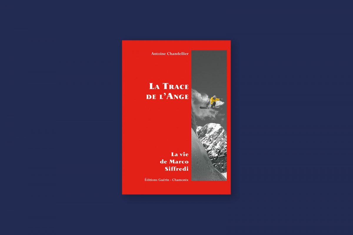 Livre aventure et voyage 87/100 — La Trace de l'Ange, vie de Marco Siffredi — Antoine Chandellier (2004)