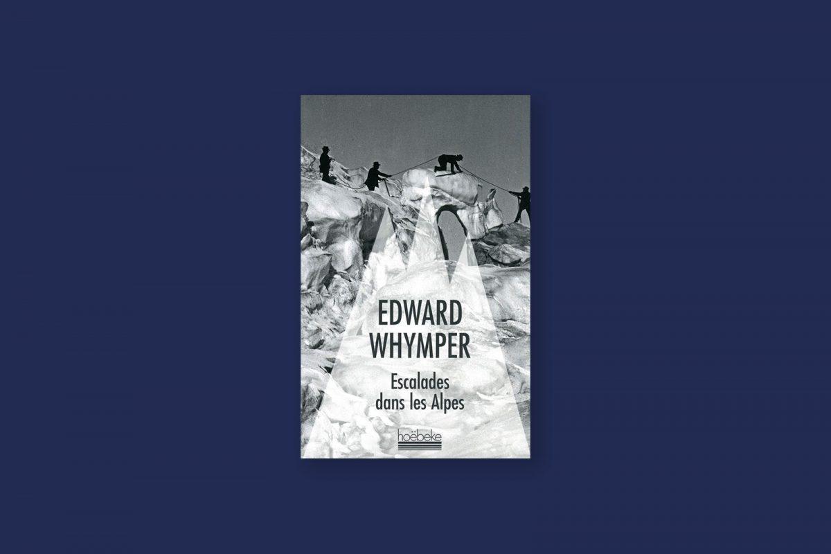 Livre aventure et voyage 97 : Escalades dans les Alpes — Edward Whymper (1872)