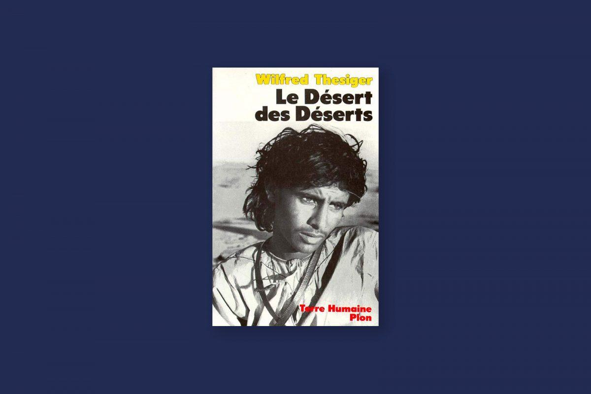 Livre aventure et voyage 88/100 — Le désert des déserts — Wilfred Thesiger (1959)