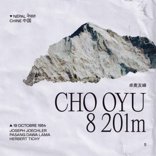 L'histoire de la première ascension du Cho Oyu Lieu : Népal / Chine Altitude : 8 201 m Première : 19 octobre 1954 Alpinistes : Herbert Tichy, Pasang Dawa Lama & Joseph Joechler