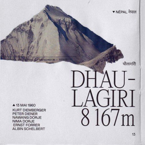 L'histoire de la première ascension du Dhaulagiri (ou Aulagiri) Lieu : Népal Altitude : 8 167 m Première : 13 mai 1960 Alpinistes : Kurt Diemberger, Peter Diener, Nawang Dorje, Nima Dorje, Ernst Forrer, Albin Schelbert