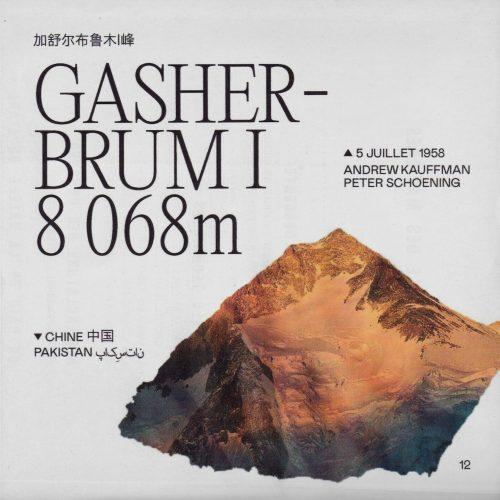 L'histoire de la première ascension du Gasherbrum I (ou K5 ou Hidden Peak) Lieu : Chine / Pakistan Altitude : 8 068 m Première : 5 juillet 1958 Alpinistes : Andrew Kauffman & Peter Schoening