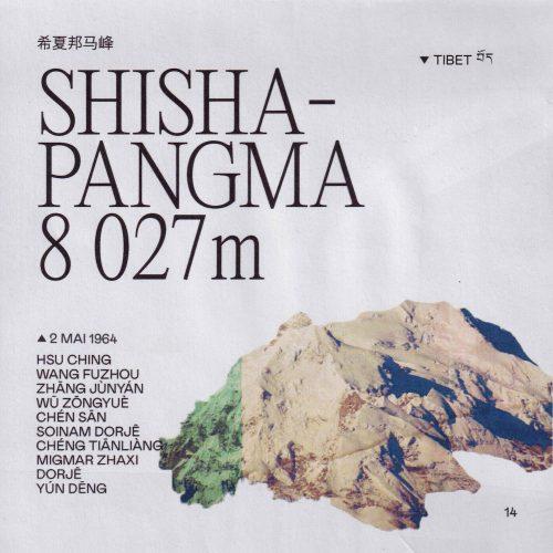 L'histoire de la première ascension du Shishapangma (ou Gosainthan ou Xixabangma) Lieu : Tibet Altitude : 8 027 m Première : 2 mai 1964 Alpinistes : équipe conduite par Hsu Ching